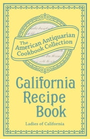 California Recipe Book ebook by Ladies of California
