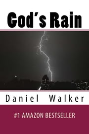 God's Rain - Poetry of Love, Life, Family ebook by Daniel Walker