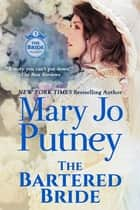 The Bartered Bride ebook by Mary Jo Putney