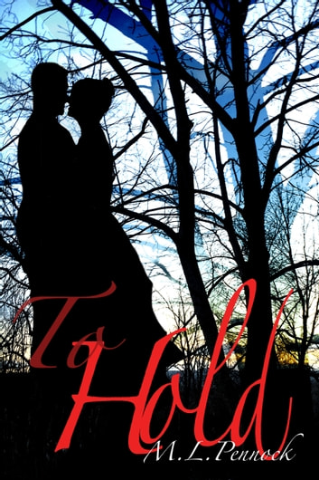 To Hold ebook by M.L. Pennock