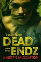 Dead Endz eBook by Kristen Middleton