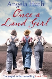 Once a Land Girl ebook by Angela Huth