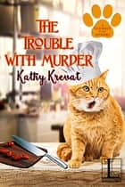 The Trouble with Murder ebook by