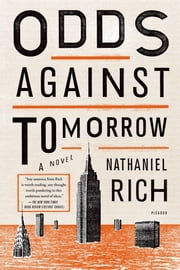 Odds Against Tomorrow - A Novel ebook by Nathaniel Rich