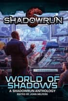Shadowrun: World of Shadows ebook by John Helfers, Michael A. Stackpole, Mel Odom,...