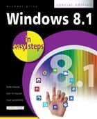 Windows 8.1 in easy steps - Special Edition ebook by Michael Price,Stuart Yarnold