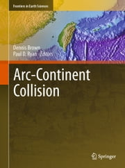 Arc-Continent Collision ebook by Dennis Brown,Paul D. Ryan