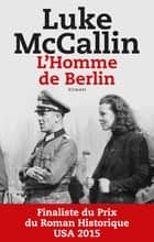 L'Homme de Berlin ebook by Luke McCallin