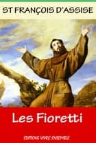 Les Fioretti ebook by Saint François D'Assise