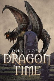 Dragon Time ebook by John Doyal