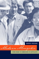 Modern Mongolia: From Khans to Commissars to Capitalists ebook by Rossabi, Morris