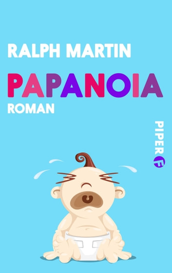 Papanoia - Roman ebook by Ralph Martin