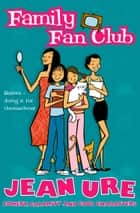 Family Fan Club ebook by Jean Ure, Karen Donnelly