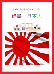 Easy Learning Pictures. Food in Japanese. ebook by Jose Remigio Gomis Fuentes Sr