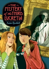 The Mystery of the Third Lucretia ebook by Susan Runholt