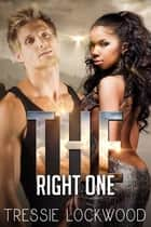 The Right One ebook by Tressie Lockwood