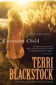 Covenant Child - A Story of Promises Kept ebook by Terri Blackstock