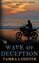 Wave of Deception - Coastal Deception, #2 ebook by Tamra Lassiter