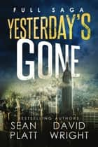 Yesterday's Gone: Full Saga (Seasons 1-6) eBook par Sean Platt,David Wright