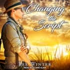Changing the Script audiobook by Lee Winter