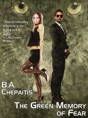 The Green Memory of Fear: Jaguar Addams #5 ebook by B. A. Chepaitis
