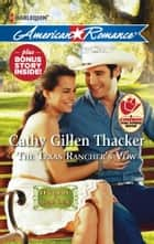 The Texas Rancher's Vow: The Texas Rancher's Vow\Found: One Baby ebook by Cathy Gillen Thacker