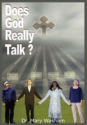 Does God Really Talk ebook by Dr. Mary Washam