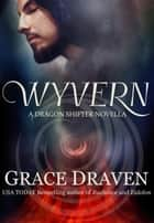 Wyvern ebook by Grace Draven