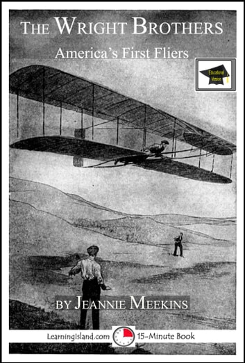 The Wright Brothers: America's First Fliers: Educational Version ebook by Jeannie Meekins