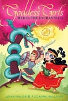 Medea the Enchantress ebook by Joan Holub, Suzanne Williams