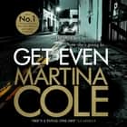 Get Even - A dark thriller of murder, mystery and revenge audiobook by Martina Cole