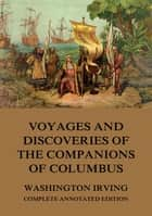 Voyages And Discoveries Of The Companions Of Columbus ebook by Washington Irving