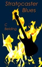 Stratocaster Blues ebook by C Belding