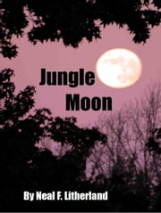 Jungle Moon ebook by Neal Litherland