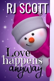 Love Happens Anyway ebook by RJ Scott