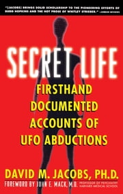 Secret Life - Firsthand, Documented Accounts of Ufo Abductions ebook by Kobo.Web.Store.Products.Fields.ContributorFieldViewModel