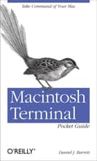 Macintosh Terminal Pocket Guide ebook by Daniel J. Barrett