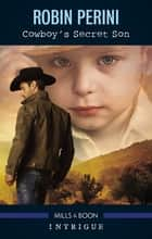 Cowboy's Secret Son ebook by Robin Perini