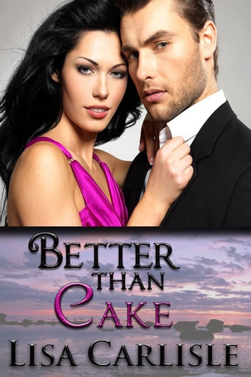 Better than Cake ebooks by Lisa Carlisle