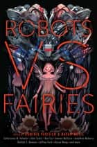 Robots vs. Fairies ebook by Dominik Parisien, Navah Wolfe