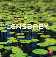 Lensbaby - Bending your perspective ebook by Corey Hilz