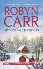 My Kind of Christmas (A Virgin River Novel, Book 18) ebook by Robyn Carr