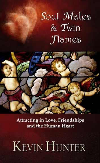 Soul Mates and Twin Flames ebook by Kevin Hunter