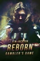 Reborn: Gambler's Game ebook by D.W. Jackson