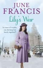 Lily's War ebook by June Francis