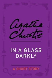 In a Glass Darkly - A Short Story ebook by Agatha Christie