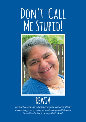 Don't Call Me Stupid! ebook by Rewia