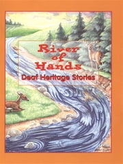 A River of Hands - Deaf Heritage Stories ebook by Symara Bonner,Jason Brace,Kayla Bradford