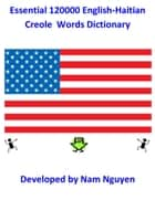 Essential 120000 English-Haitian Creole Words Dictionary ebook by Nam Nguyen