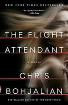 The Flight Attendant - A Novel ebooks by Chris Bohjalian